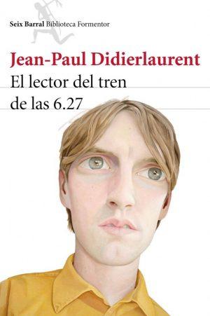Jean-Paul Didierlaurent: El lector del tren de las 6.27